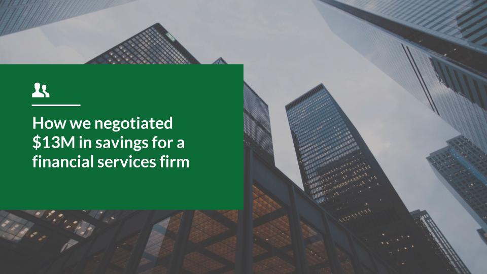 How we negotiated $13M in savings for a financial services firm